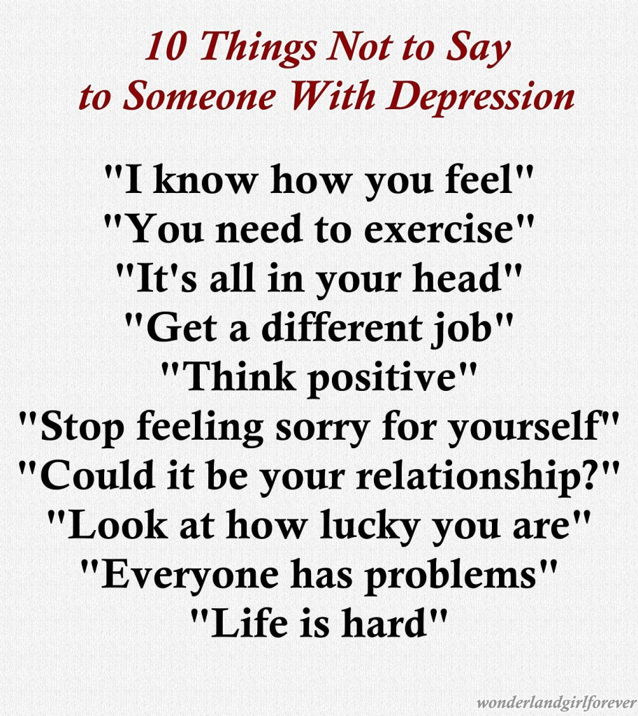 10-things-not-to-say-to-someone-with-depression